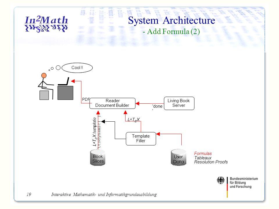 Interaktive Mathematik- und Informatikgrundausbildung19 System Architecture - Add Formula (2) Wait...