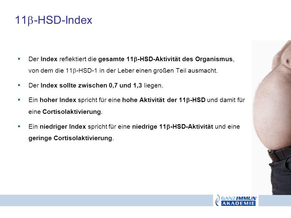 11 -HSD-Index Der Index reflektiert die gesamte 11 -HSD-Aktivität des Organismus, von dem die 11 -HSD-1 in der Leber einen großen Teil ausmacht. Der I