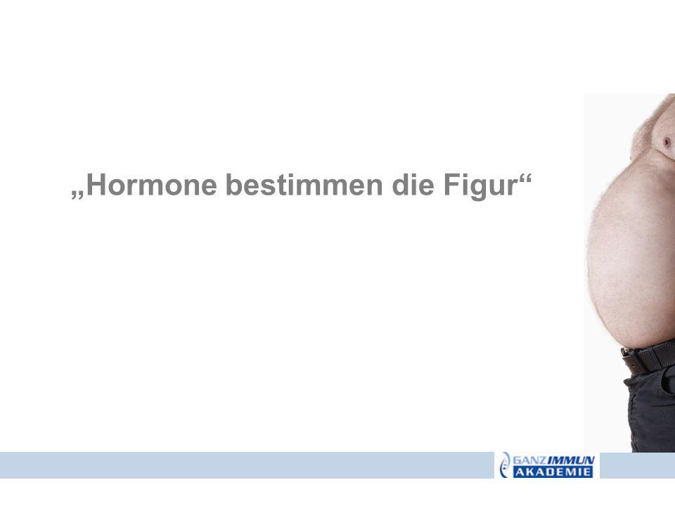 Hormone bestimmen die Figur