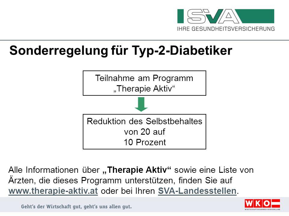 Sonderregelung für Typ-2-Diabetiker Teilnahme am Programm Therapie Aktiv Reduktion des Selbstbehaltes von 20 auf 10 Prozent Alle Informationen über Th