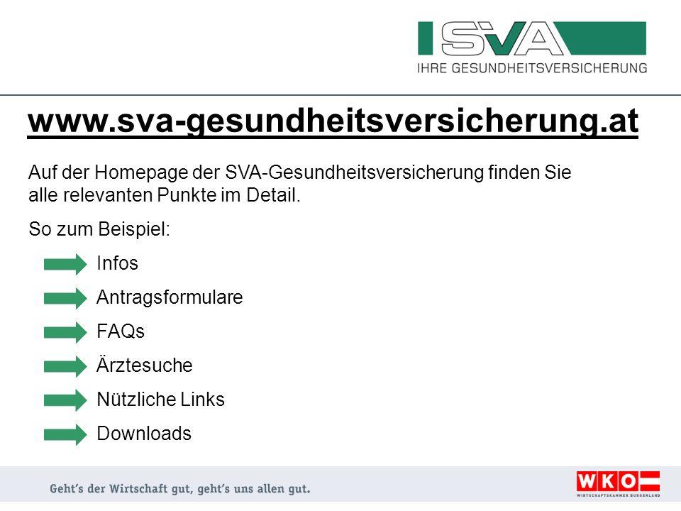 www.sva-gesundheitsversicherung.at Auf der Homepage der SVA-Gesundheitsversicherung finden Sie alle relevanten Punkte im Detail. So zum Beispiel: Info