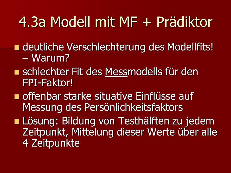 deutliche Verschlechterung des Modellfits! – Warum? deutliche Verschlechterung des Modellfits! – Warum? schlechter Fit des Messmodells für den FPI-Fak