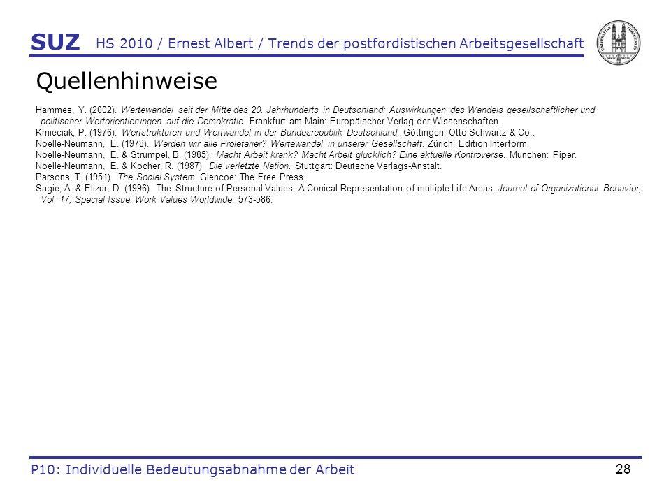28 HS 2010 / Ernest Albert / Trends der postfordistischen Arbeitsgesellschaft Quellenhinweise Hammes, Y. (2002). Wertewandel seit der Mitte des 20. Ja