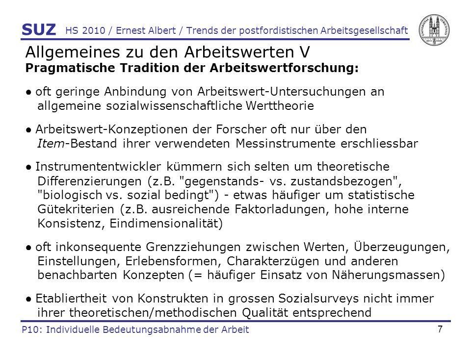 8 HS 2010 / Ernest Albert / Trends der postfordistischen Arbeitsgesellschaft SUZ P10: Individuelle Bedeutungsabnahme der Arbeit Zum Wertwandelsschub der 1960er/70er Jahre I 3 theoretische Ansätze wurden im deutschsprachigen Raum stark beachtet: 1.