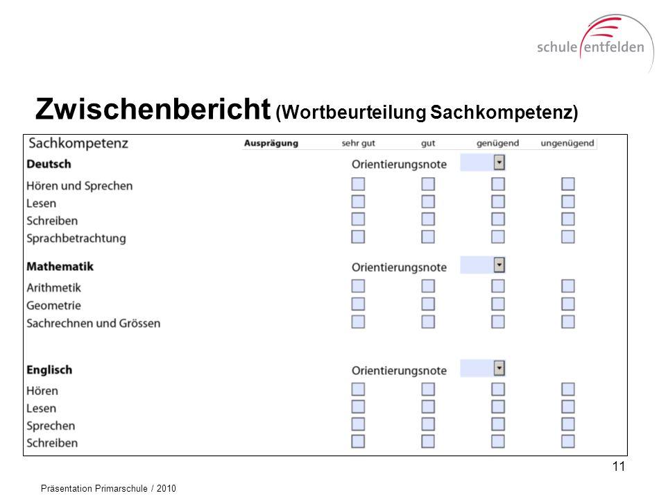 Präsentation Primarschule / 2010 Zwischenbericht (Wortbeurteilung Sachkompetenz) 11