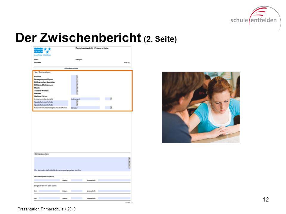 Präsentation Primarschule / 2010 Der Zwischenbericht (2. Seite) 12