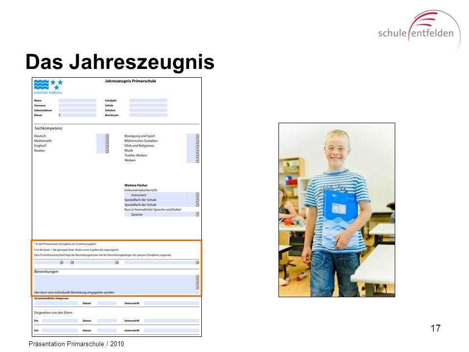 Präsentation Primarschule / 2010 Das Jahreszeugnis 17