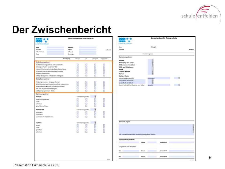 Präsentation Primarschule / 2010 Der Zwischenbericht 6