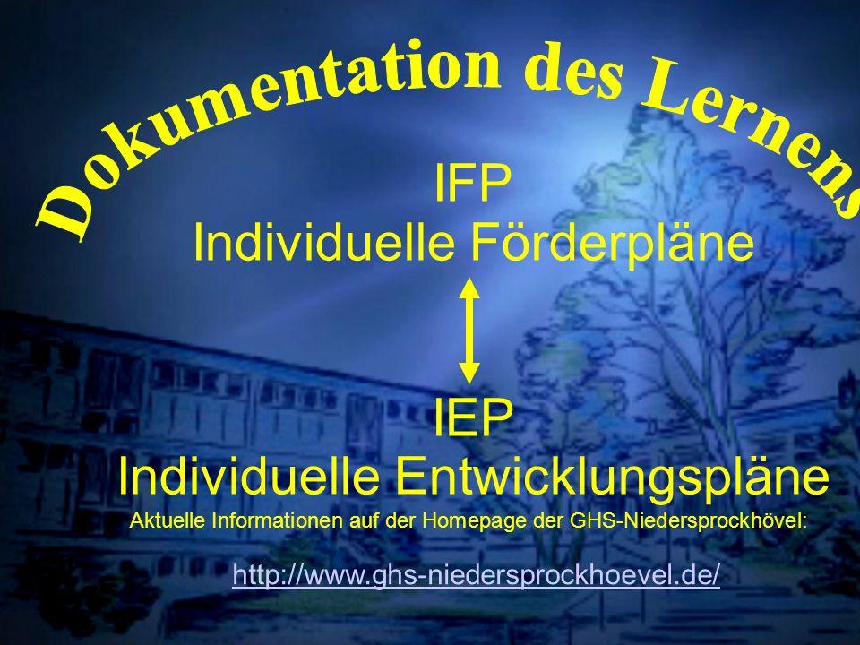 Individuelle Förderung IFP Individuelle Förderpläne IEP Individuelle Entwicklungspläne Aktuelle Informationen auf der Homepage der GHS-Niedersprockhöv