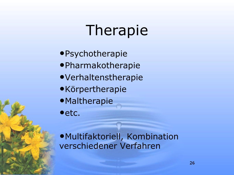 26 Therapie Psychotherapie Pharmakotherapie Verhaltenstherapie Körpertherapie Maltherapie etc. Multifaktoriell, Kombination verschiedener Verfahren 26