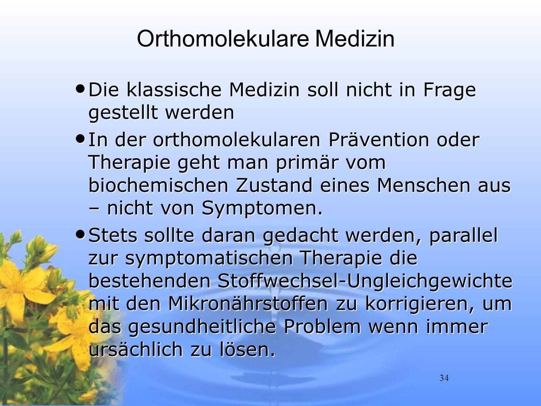 34 Orthomolekulare Medizin Die klassische Medizin soll nicht in Frage gestellt werden Die klassische Medizin soll nicht in Frage gestellt werden In de