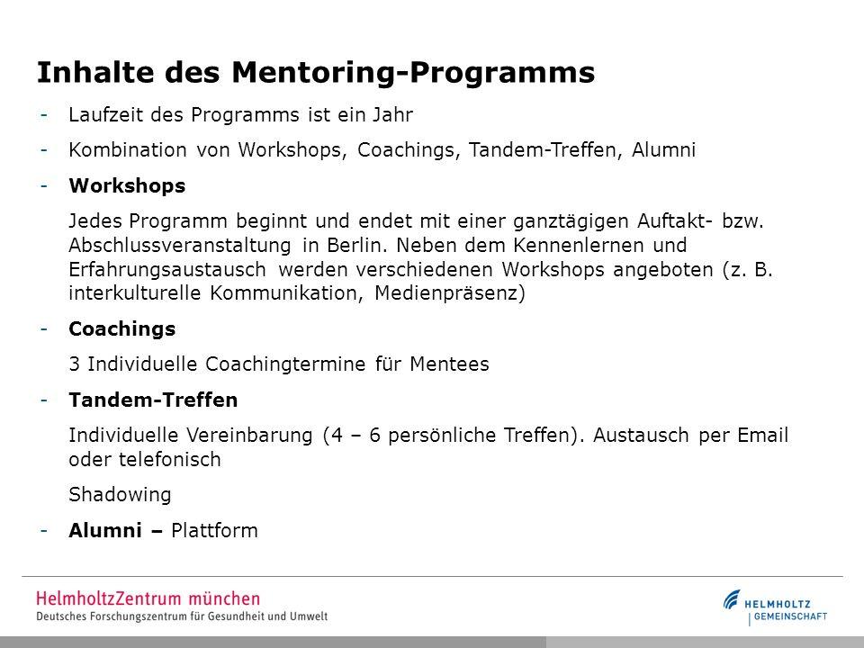 Inhalte des Mentoring-Programms -Laufzeit des Programms ist ein Jahr -Kombination von Workshops, Coachings, Tandem-Treffen, Alumni -Workshops Jedes Pr