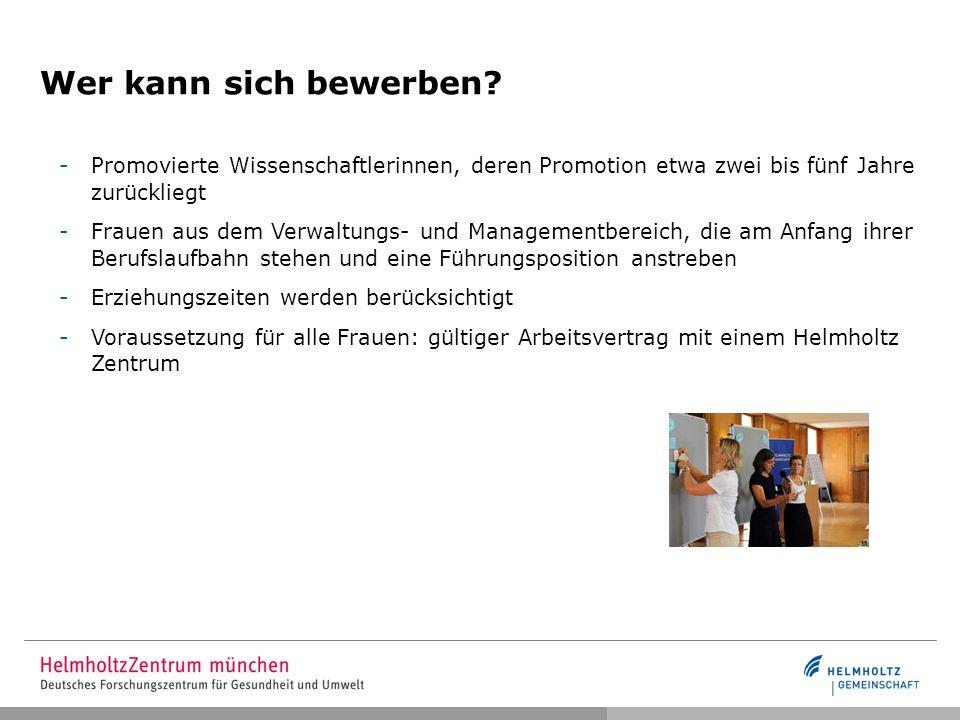 Bewerbung - Online-Formular ab dem 01.03.2014 http://www.helmholtz.de/jobs_talente/mentoring_programm_in_fuehrung_ge hen/ http://www.helmholtz.de/jobs_talente/mentoring_programm_in_fuehrung_ge hen/ - Kurzportrait: (500 bis 1500 Zeichen) - Begründung/Zielvorstellung: (500 bis 1000 Zeichen) - Weiterbildung: (500 bis 1000 Zeichen) - Lebenslauf - Publikationsliste - Bestätigung zur geplanten Stellenverlängerung