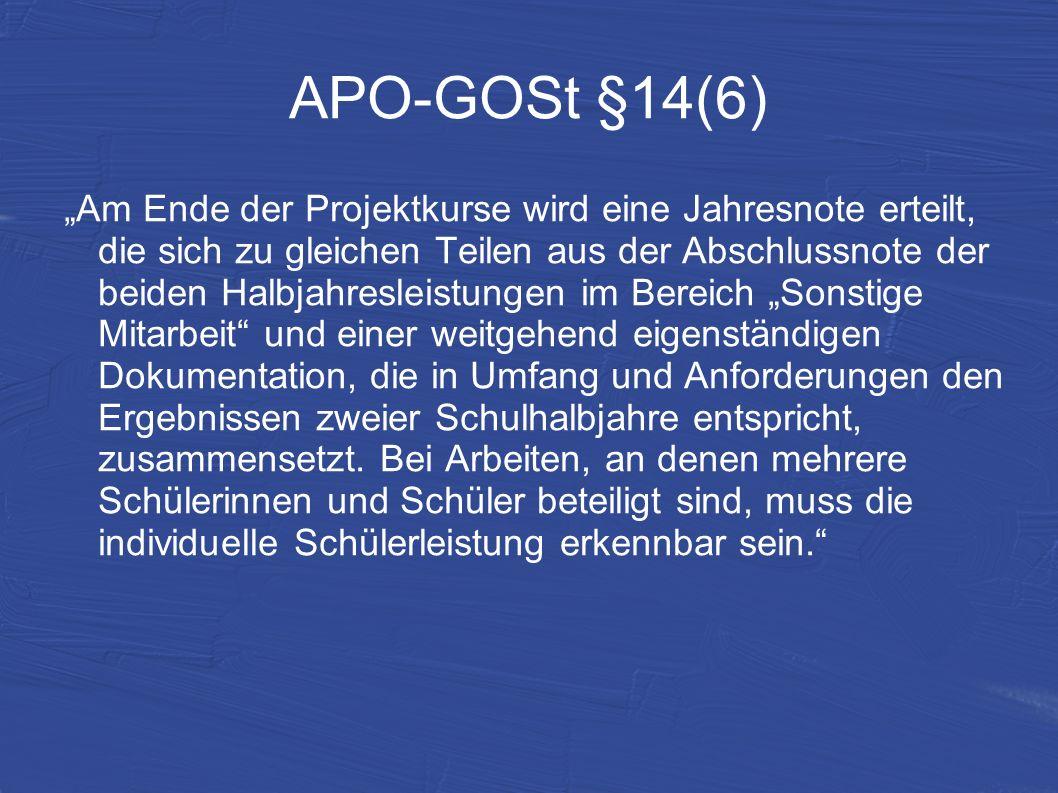 APO-GOSt §14(6) Am Ende der Projektkurse wird eine Jahresnote erteilt, die sich zu gleichen Teilen aus der Abschlussnote der beiden Halbjahresleistung