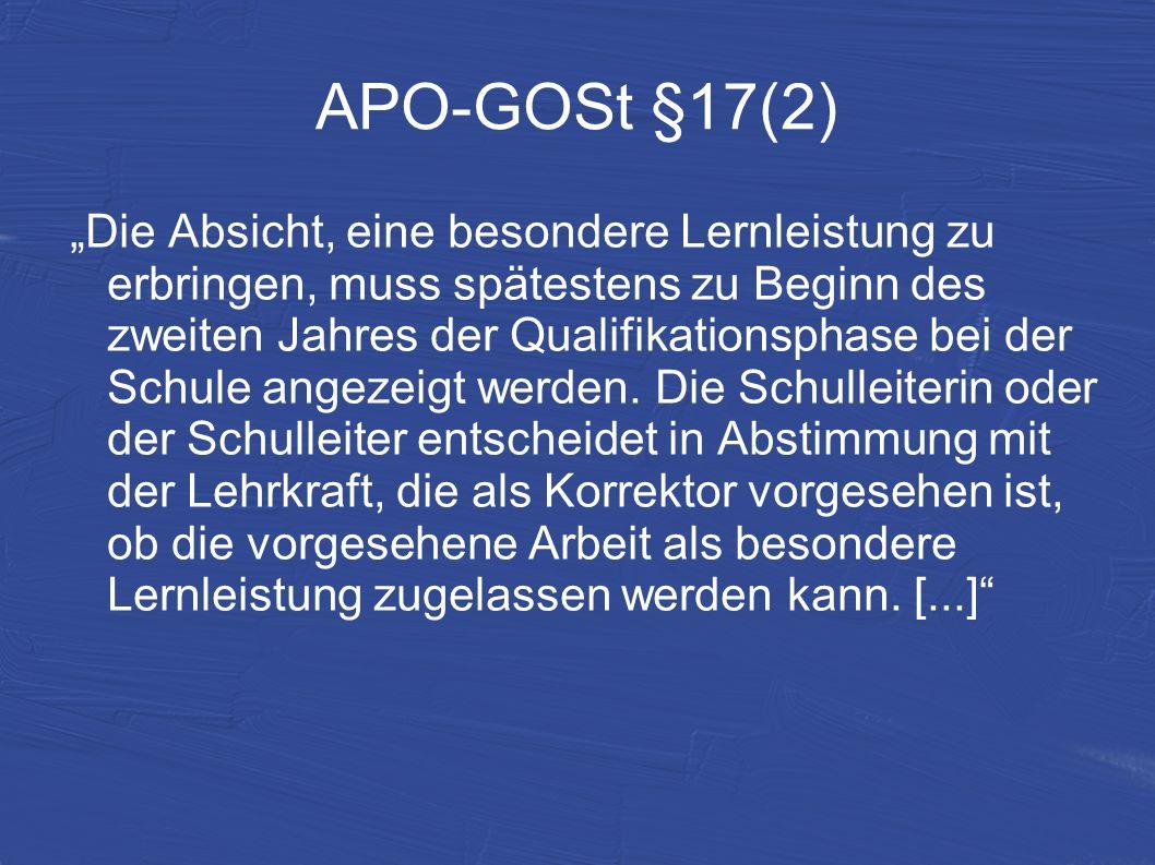 APO-GOSt §17(2) Die Absicht, eine besondere Lernleistung zu erbringen, muss spätestens zu Beginn des zweiten Jahres der Qualifikationsphase bei der Sc