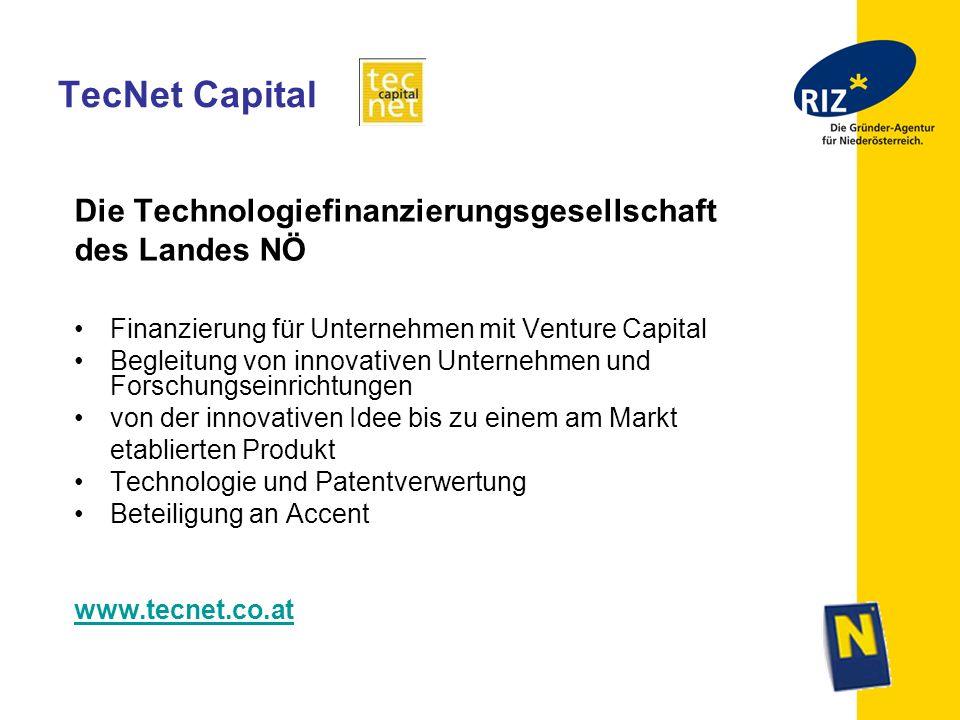 TecNet Capital Die Technologiefinanzierungsgesellschaft des Landes NÖ Finanzierung für Unternehmen mit Venture Capital Begleitung von innovativen Unte