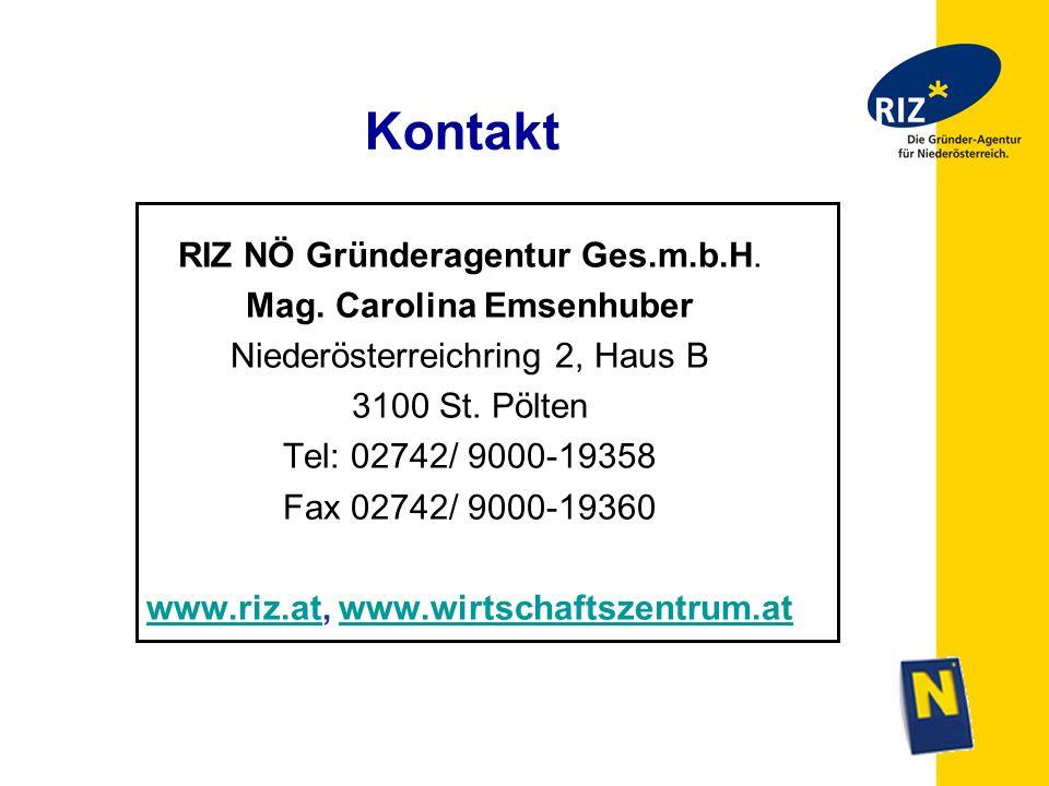 Kontakt RIZ NÖ Gründeragentur Ges.m.b.H. Mag. Carolina Emsenhuber Niederösterreichring 2, Haus B 3100 St. Pölten Tel: 02742/ 9000-19358 Fax 02742/ 900
