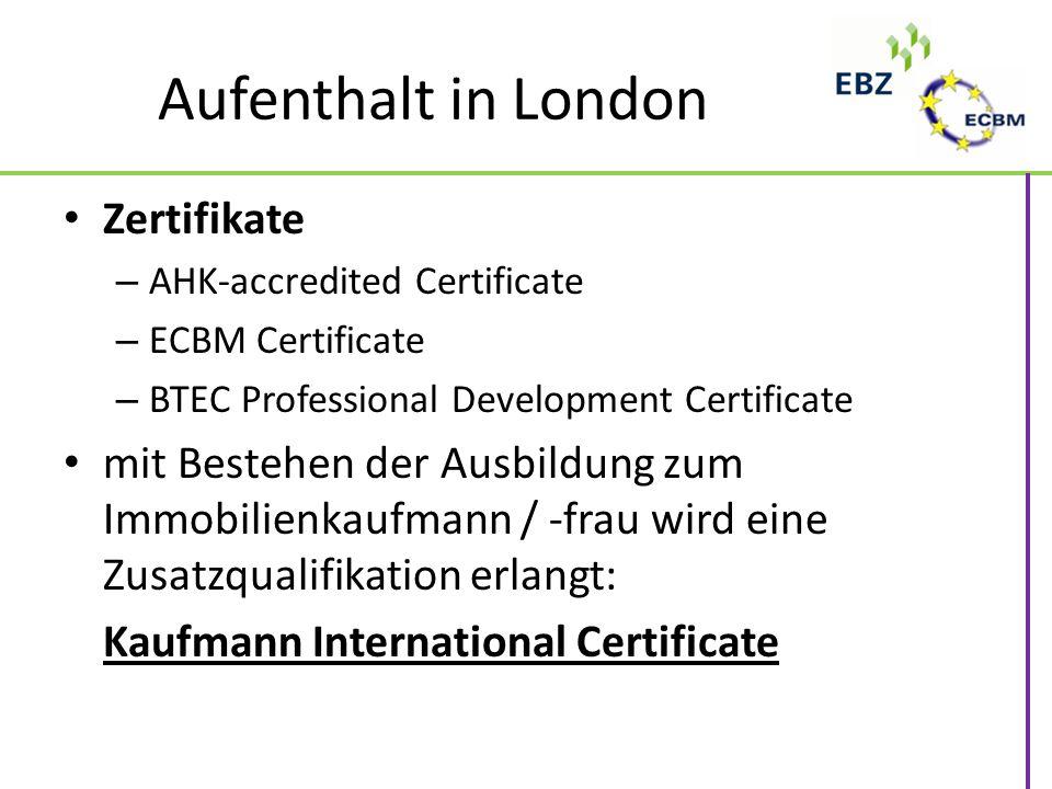 Aufenthalt in London Zertifikate – AHK-accredited Certificate – ECBM Certificate – BTEC Professional Development Certificate mit Bestehen der Ausbildu