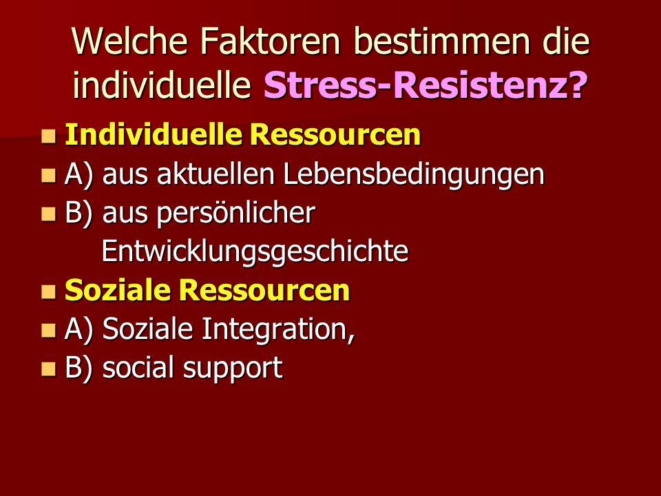 Welche Faktoren bestimmen die individuelle Stress-Resistenz.