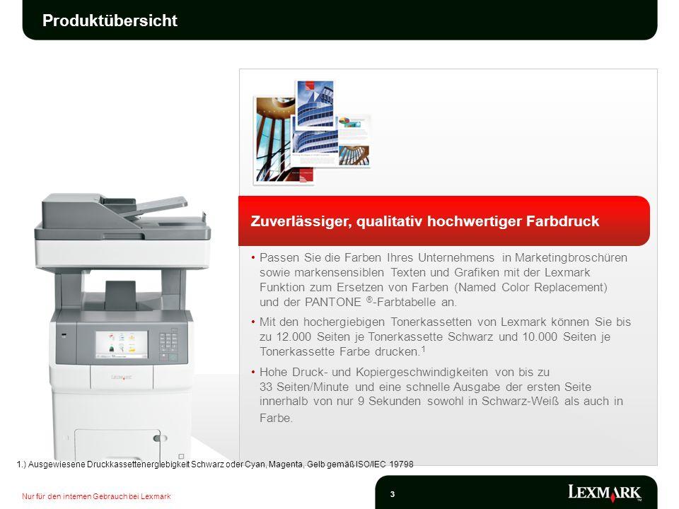 Nur für den internen Gebrauch bei Lexmark 3 Produktübersicht Zuverlässiger, qualitativ hochwertiger Farbdruck Passen Sie die Farben Ihres Unternehmens