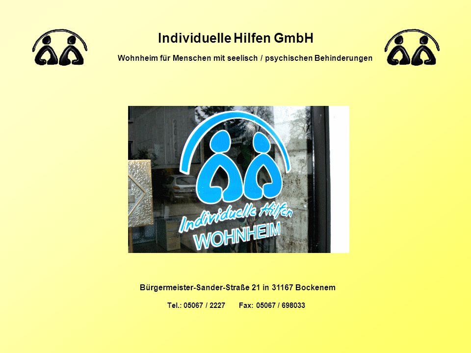 Individuelle Hilfen GmbH Wohnheim für Menschen mit seelisch / psychischen Behinderungen Bürgermeister-Sander-Straße 21 in 31167 Bockenem Tel.: 05067 /