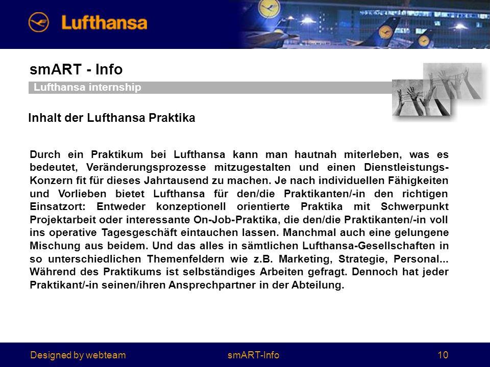 Designed by webteam smART - Info 10 Durch ein Praktikum bei Lufthansa kann man hautnah miterleben, was es bedeutet, Veränderungsprozesse mitzugestalten und einen Dienstleistungs- Konzern fit für dieses Jahrtausend zu machen.