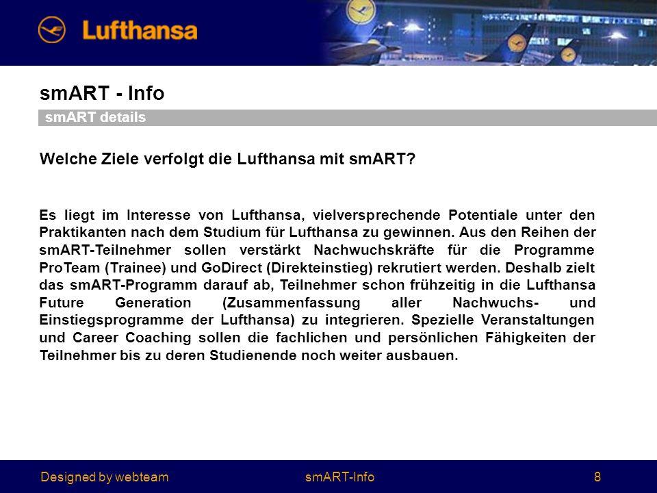 Designed by webteam smART - Info 8 smART details Es liegt im Interesse von Lufthansa, vielversprechende Potentiale unter den Praktikanten nach dem Studium für Lufthansa zu gewinnen.