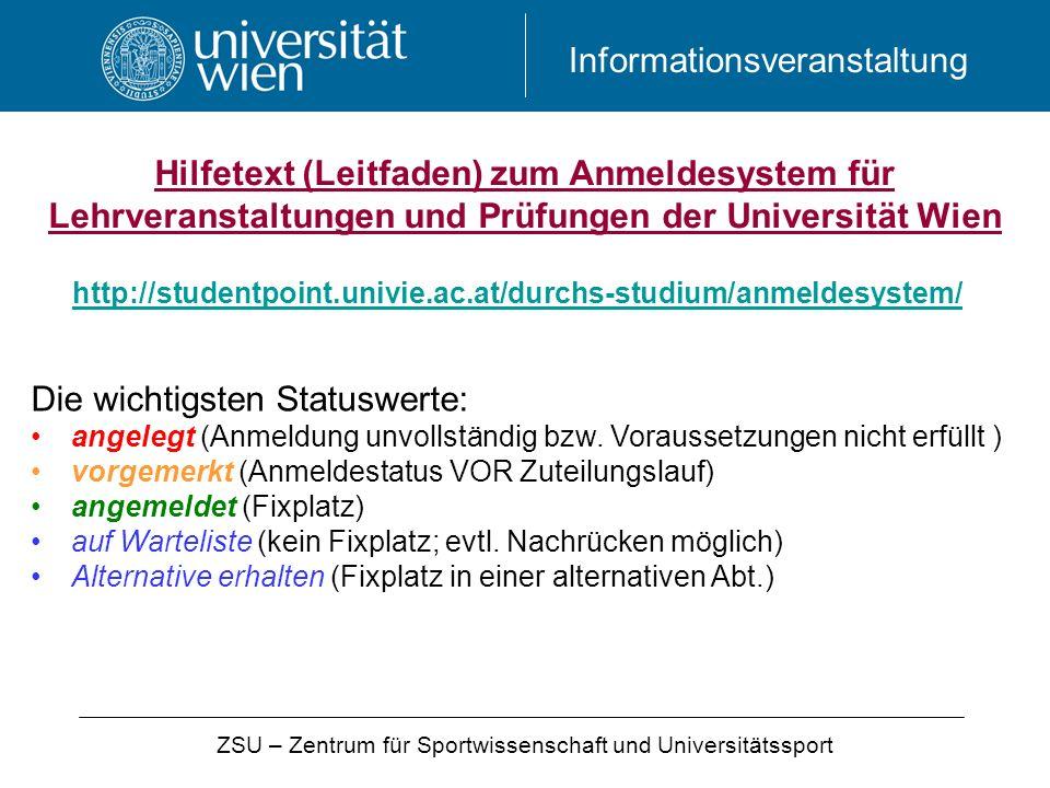 Informationsveranstaltung http://studentpoint.univie.ac.at/durchs-studium/anmeldesystem/ Hilfetext (Leitfaden) zum Anmeldesystem für Lehrveranstaltung