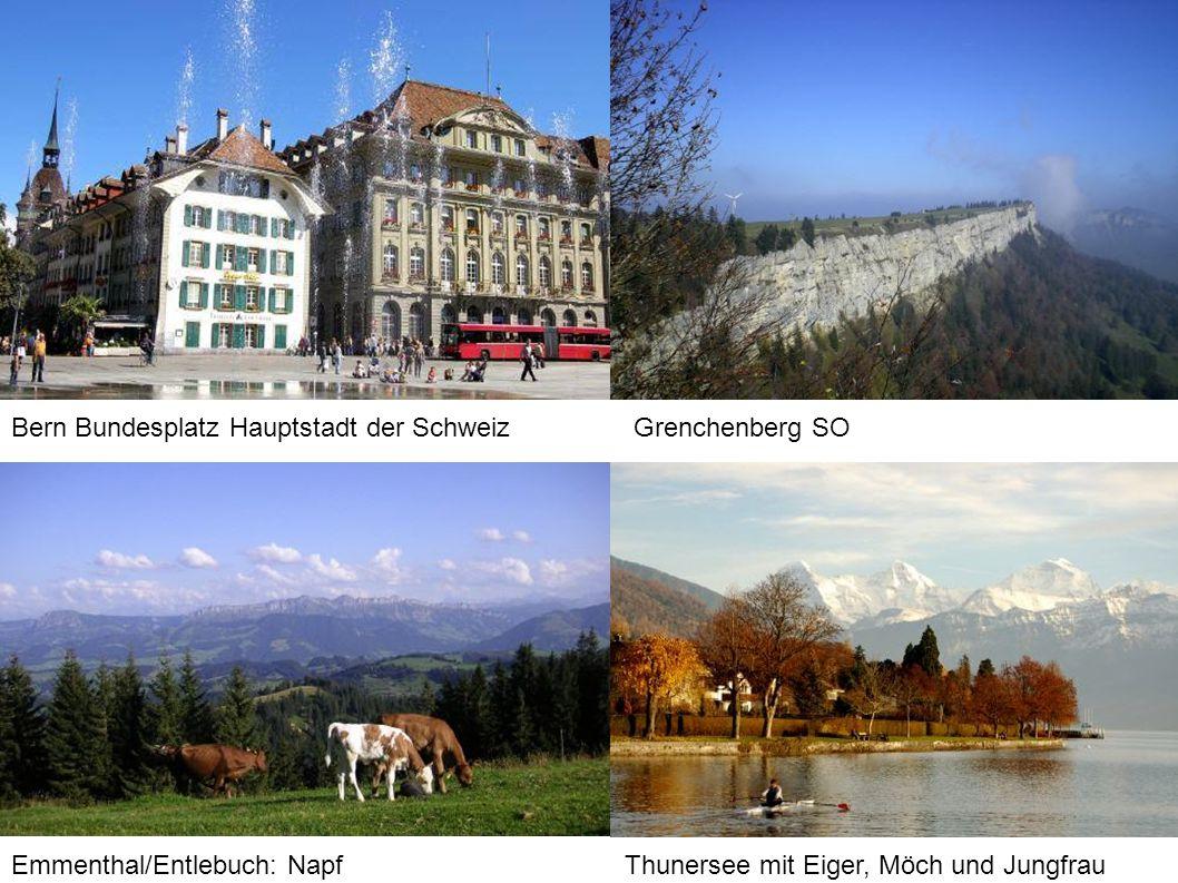 Bern Bundesplatz Hauptstadt der SchweizGrenchenberg SO Emmenthal/Entlebuch: NapfThunersee mit Eiger, Möch und Jungfrau