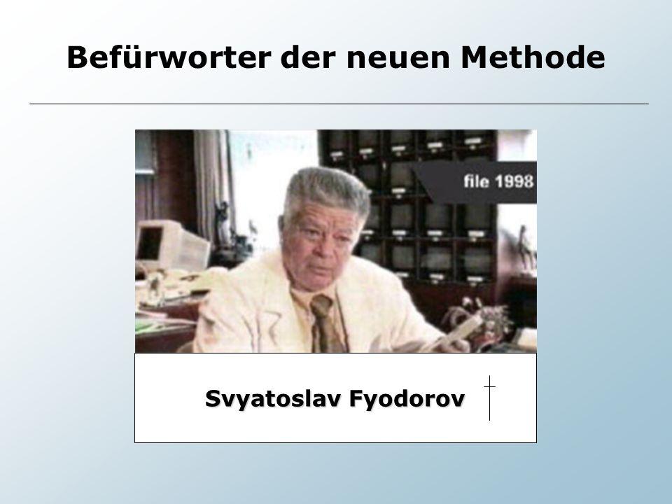 Svyatoslav Fyodorov Befürworter der neuen Methode