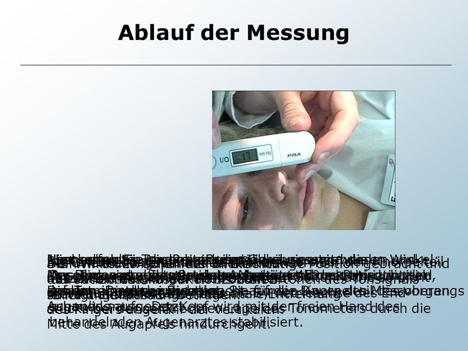 Ablauf der Messung Der Winkel zwischen der Blickrichtung des Patienten und der Horizontalen sollte ungefähr 45° betragen. Als Orientierungspunkt des W