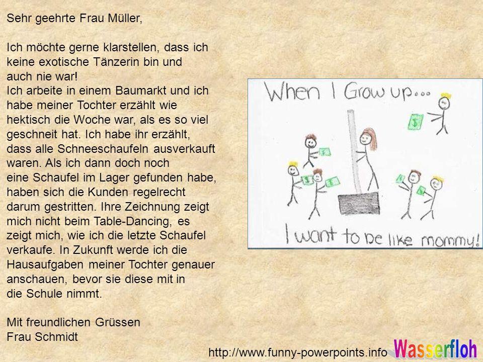 Sehr geehrte Frau Müller, Ich möchte gerne klarstellen, dass ich keine exotische Tänzerin bin und auch nie war! Ich arbeite in einem Baumarkt und ich