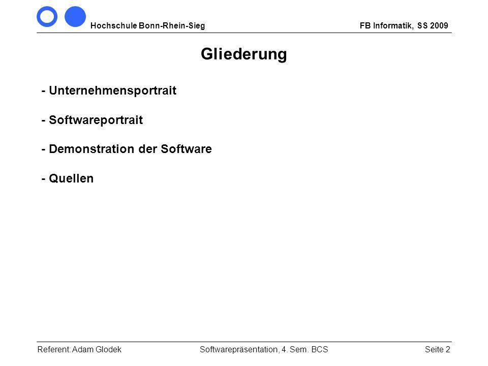 Hochschule Bonn-Rhein-SiegFB Informatik, SS 2009 Seite 2Referent: Adam GlodekSoftwarepräsentation, 4.