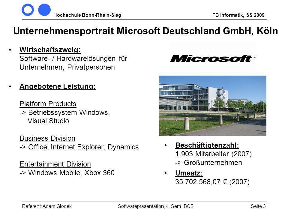 Hochschule Bonn-Rhein-SiegFB Informatik, SS 2009 Seite 3Referent: Adam GlodekSoftwarepräsentation, 4.