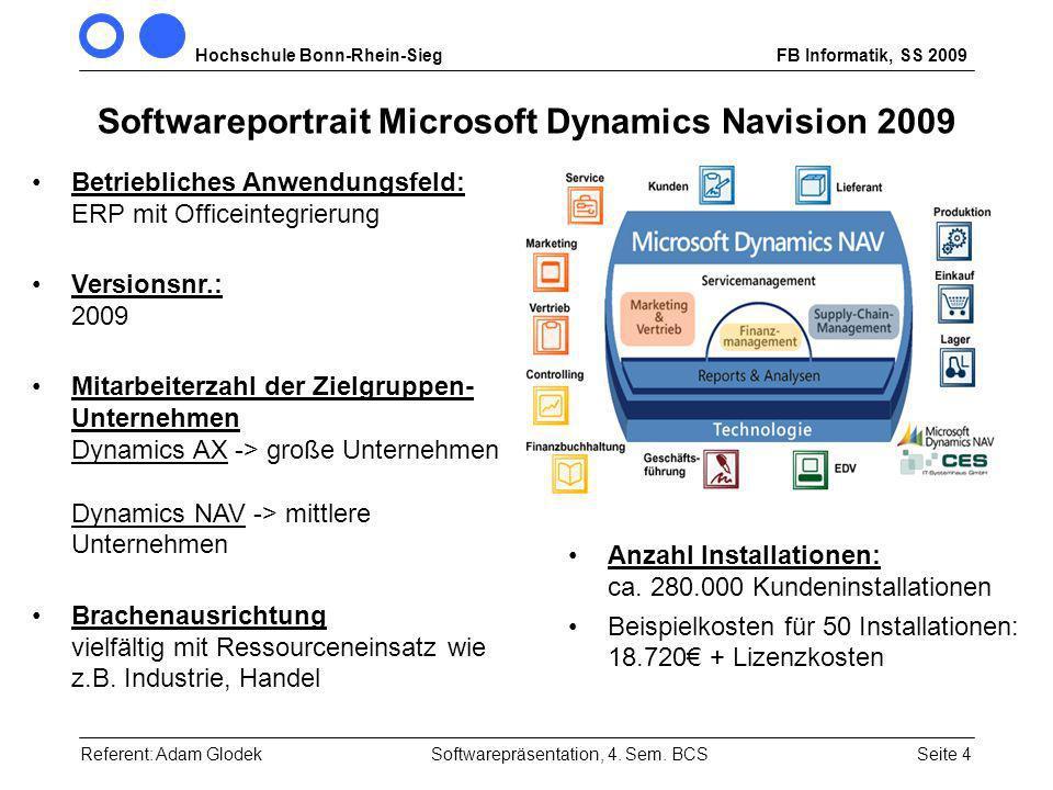 Hochschule Bonn-Rhein-SiegFB Informatik, SS 2009 Seite 4Referent: Adam GlodekSoftwarepräsentation, 4.