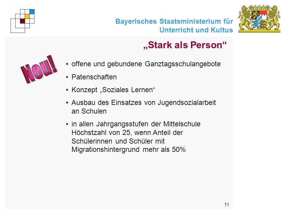 Bayerisches Staatsministerium für Unterricht und Kultus 11 offene und gebundene Ganztagsschulangebote Patenschaften Konzept Soziales Lernen Ausbau des