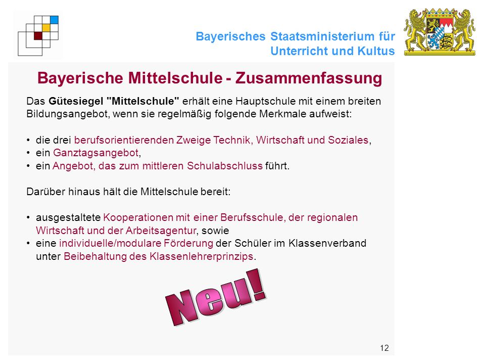 Bayerisches Staatsministerium für Unterricht und Kultus 12 Bayerische Mittelschule - Zusammenfassung Das Gütesiegel