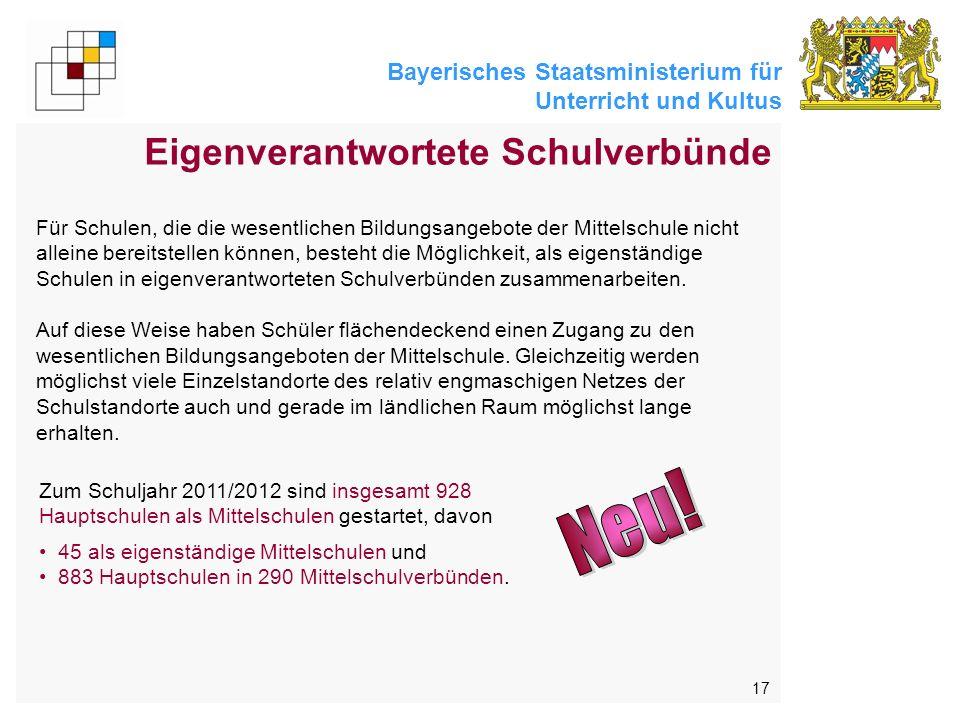 Bayerisches Staatsministerium für Unterricht und Kultus 17 Eigenverantwortete Schulverbünde Zum Schuljahr 2011/2012 sind insgesamt 928 Hauptschulen als Mittelschulen gestartet, davon 45 als eigenständige Mittelschulen und 883 Hauptschulen in 290 Mittelschulverbünden.