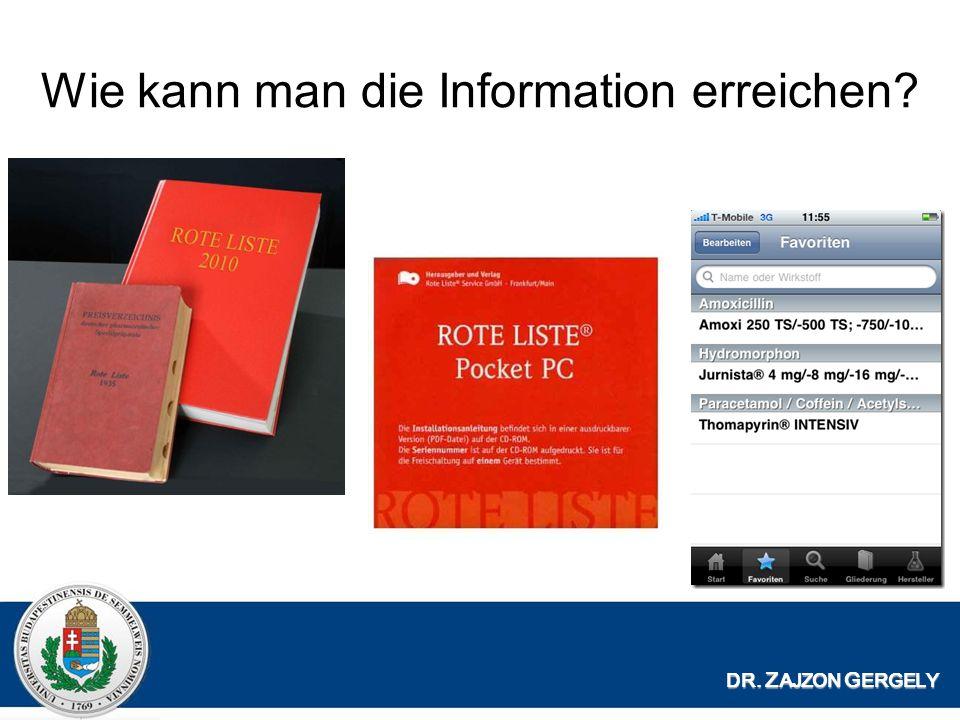 Wie kann man die Information erreichen? DR. Z AJZON G ERGELY