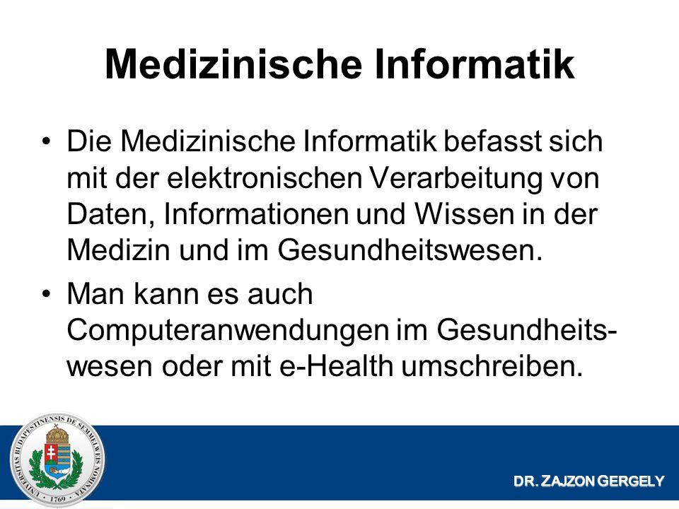 Medizinische Informatik Die Medizinische Informatik befasst sich mit der elektronischen Verarbeitung von Daten, Informationen und Wissen in der Medizin und im Gesundheitswesen.