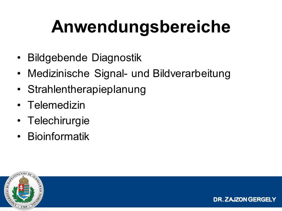 Anwendungsbereiche Bildgebende Diagnostik Medizinische Signal- und Bildverarbeitung Strahlentherapieplanung Telemedizin Telechirurgie Bioinformatik DR.