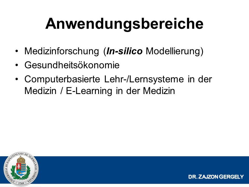 Anwendungsbereiche Medizinforschung (In-silico Modellierung) Gesundheitsökonomie Computerbasierte Lehr-/Lernsysteme in der Medizin / E-Learning in der Medizin DR.