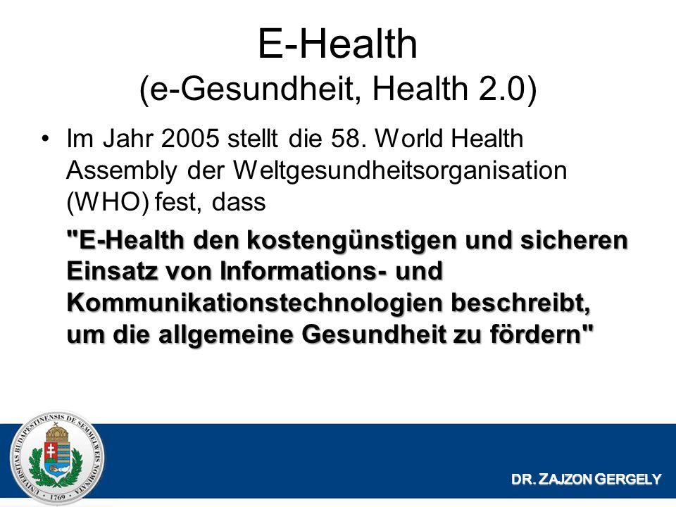 E-Health (e-Gesundheit, Health 2.0) Im Jahr 2005 stellt die 58.