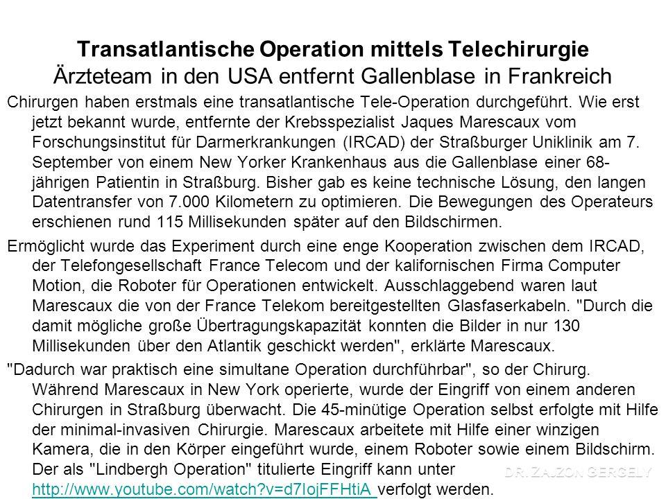 Transatlantische Operation mittels Telechirurgie Ärzteteam in den USA entfernt Gallenblase in Frankreich Chirurgen haben erstmals eine transatlantische Tele-Operation durchgeführt.