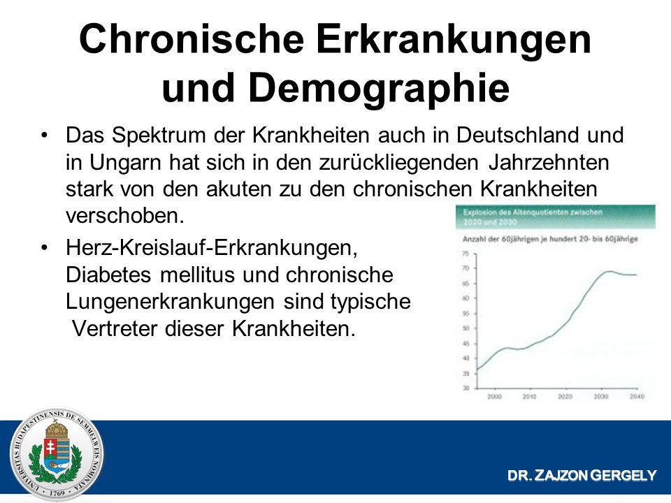 Chronische Erkrankungen und Demographie Das Spektrum der Krankheiten auch in Deutschland und in Ungarn hat sich in den zurückliegenden Jahrzehnten stark von den akuten zu den chronischen Krankheiten verschoben.