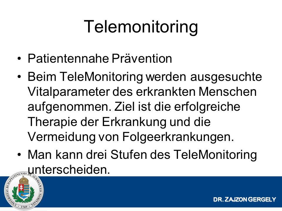 Telemonitoring Patientennahe Prävention Beim TeleMonitoring werden ausgesuchte Vitalparameter des erkrankten Menschen aufgenommen.