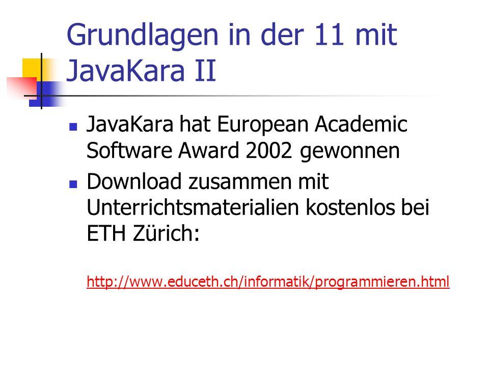 Grundlagen in der 11 mit JavaKara II JavaKara hat European Academic Software Award 2002 gewonnen Download zusammen mit Unterrichtsmaterialien kostenlo