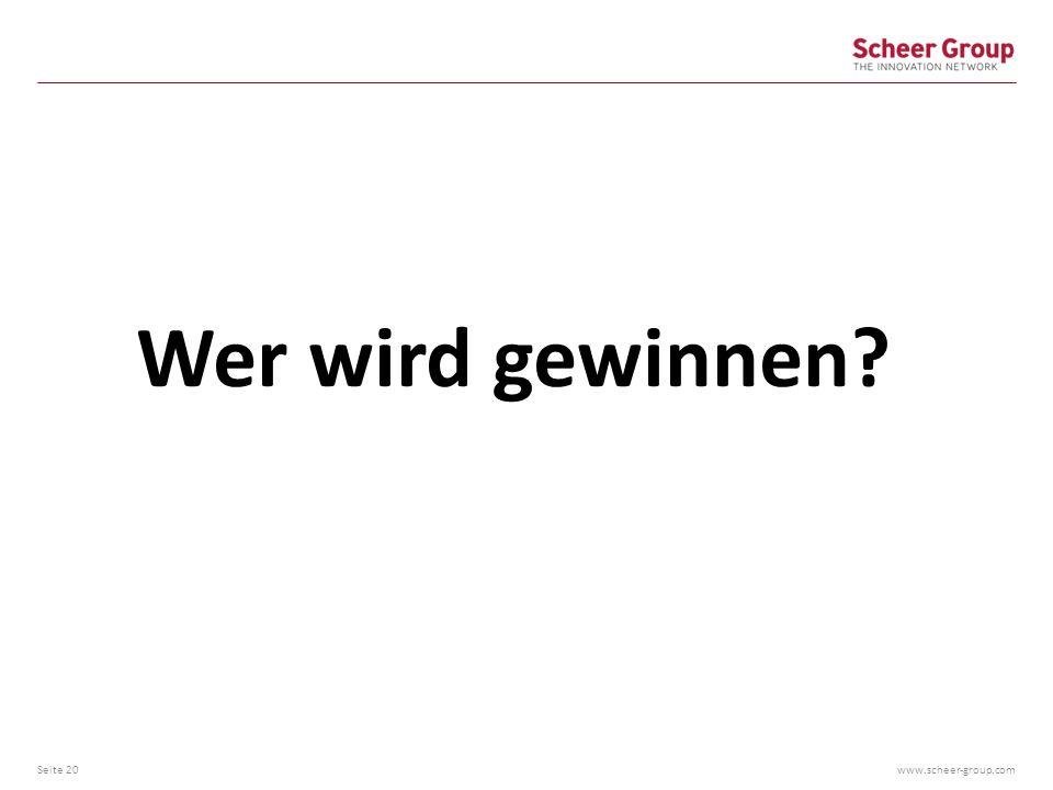 www.scheer-group.com Seite 20 Wer wird gewinnen?
