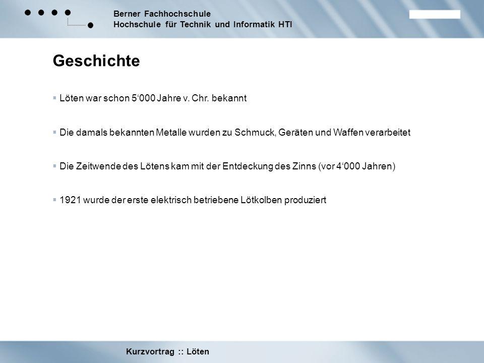 Berner Fachhochschule Hochschule für Technik und Informatik HTI Kurzvortrag :: Löten Weitere Lötprozesse 1.