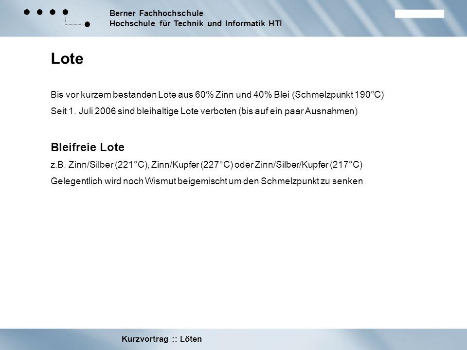 Berner Fachhochschule Hochschule für Technik und Informatik HTI Kurzvortrag :: Löten Weitere Lötprozesse 2.